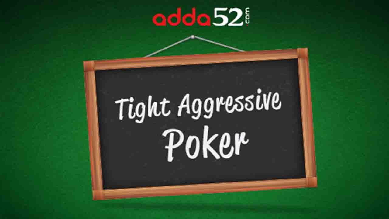 Tight Aggressive بازی کردن در پوکر